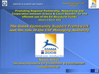Nasos Sofos Secretariat General for Investment & Development sofos@mnec.gr