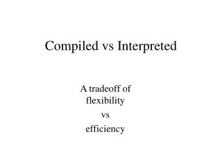 Compiled vs Interpreted