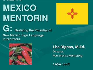 NEW MEXICO  MENTORING: Realizing the Potential of New Mexico Sign Language Interpreters