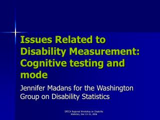 Issues Related to Disability Measurement:  Cognitive testing and mode