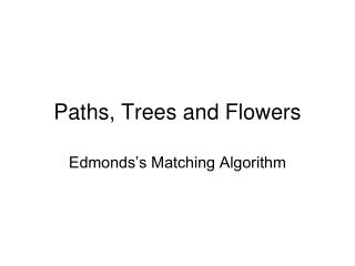 Paths, Trees and Flowers