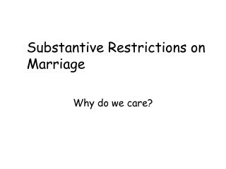 Substantive Restrictions on Marriage