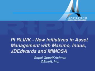 PI RLINK - New Initiatives in Asset Management with Maximo, Indus, JDEdwards and MIMOSA