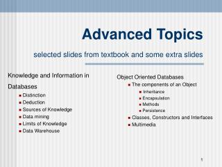 Advanced Topics selected slides from textbook and some extra slides