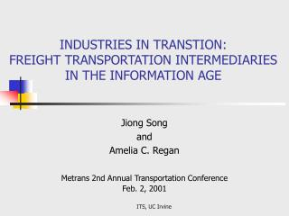 INDUSTRIES IN TRANSTION: FREIGHT TRANSPORTATION INTERMEDIARIES IN THE INFORMATION AGE