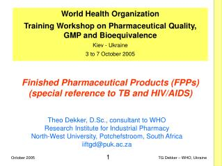 Finished Pharmaceutical Products (FPPs) (special reference to TB and HIV/AIDS)
