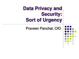 Data Privacy and Security:  Sort of Urgency