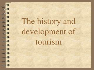 The  history  and development of tourism