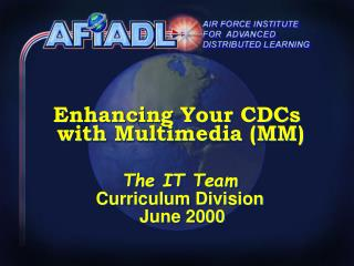 Enhancing Your CDCs  with Multimedia (MM)