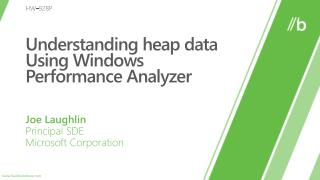 Understanding heap data Using Windows Performance Analyzer