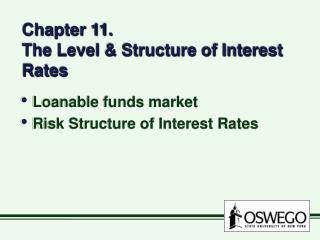 Chapter 11. The Level & Structure of Interest Rates