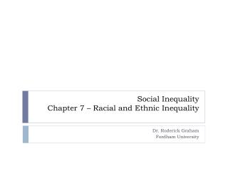 Social Inequality Chapter 7 – Racial and Ethnic Inequality