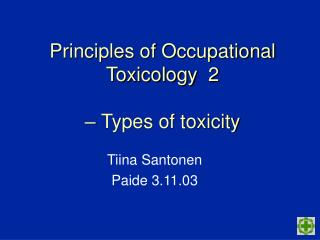 Principles of Occupational Toxicology  2   – Types of toxicity