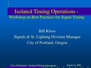 Isolated Timing Operations - Workshop on Best Practices for Signal Timing