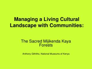 Managing a Living Cultural Landscape with Communities: