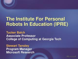 The Institute For Personal Robots In Education (IPRE)