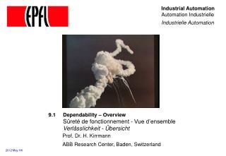 Dependability – Overview Sûreté de fonctionnement - Vue d'ensemble Verlässlichkeit - Übersicht