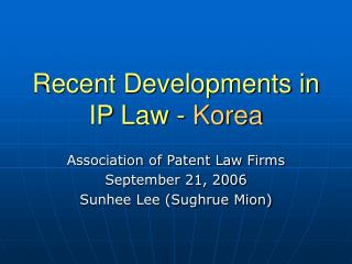 Recent Developments in IP Law - Korea