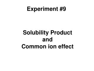 Solubility Product and Common ion effect