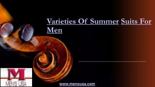 Varieties Of Summer Suits For Men