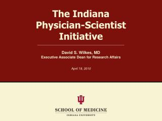 The Indiana Physician-Scientist Initiative