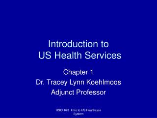 Introduction to  US Health Services