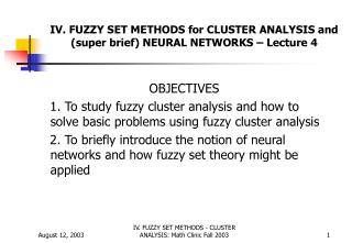 IV. FUZZY SET METHODS for CLUSTER ANALYSIS and super brief NEURAL NETWORKS   Lecture 4