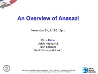 An Overview of Anasazi  November 2nd, 2:15-3:15pm   Chris Baker  Ulrich Hetmaniuk Rich Lehoucq Heidi Thornquist Lead