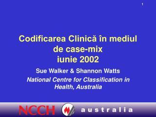 Codificarea Clinică în mediul de case-mix iunie 2002