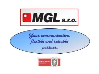 Your communicative ,  flexible and reliable partner.