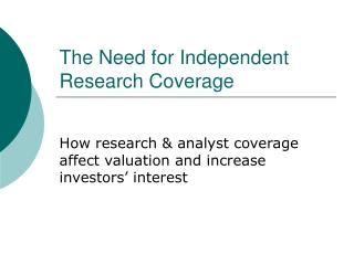 The Need for Independent Research Coverage