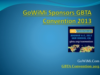 GoWiMi Sponsors GBTA Convention 2013 - Wireless Mobile Inte