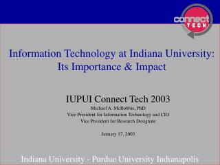 Information Technology at Indiana University: Its Importance & Impact