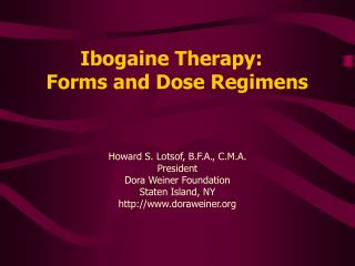 Ibogaine Therapy:   Forms and Dose Regimens