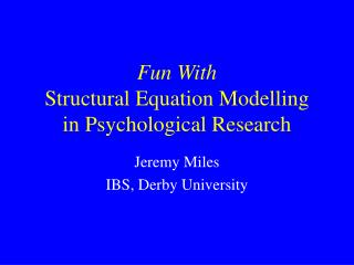 Fun With Structural Equation Modelling in Psychological Research
