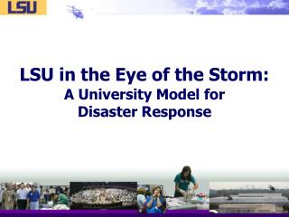 LSU in the Eye of the Storm: A University Model for  Disaster Response