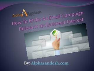 How To Make An Email Campaign Relevant To Customer Interest