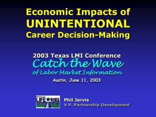 Economic Impacts of  UNINTENTIONAL Career Decision-Making