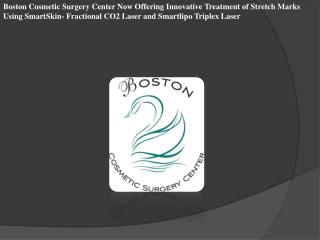 Boston Cosmetic Surgery Center Now Offering Innovative Treat