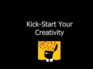 Kick-Start Your Creativity