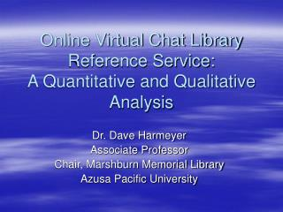 Online Virtual Chat Library Reference Service: A Quantitative and Qualitative Analysis