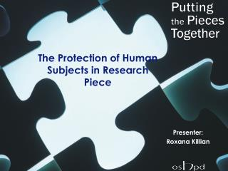 The Protection of Human Subjects in Research Piece