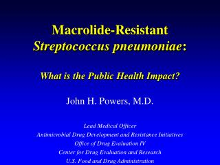 Macrolide-Resistant Streptococcus pneumoniae:  What is the Public Health Impact