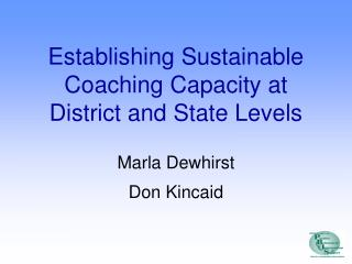 Establishing Sustainable Coaching Capacity at District and State Levels