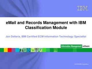 eMail and Records Management with IBM Classification Module