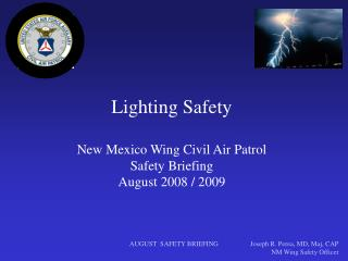 Lighting Safety New Mexico Wing Civil Air Patrol Safety Briefing August 2008 / 2009