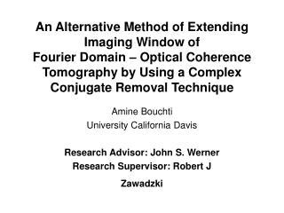 Amine Bouchti University California Davis Research Advisor: John S. Werner Research Supervisor: Robert J Zawadzki
