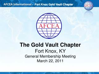 The Gold Vault Chapter Fort Knox, KY General Membership Meeting March 22, 2011