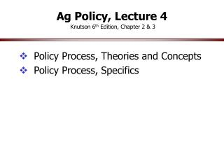 Ag Policy, Lecture 4 Knutson 6 th  Edition, Chapter 2 & 3