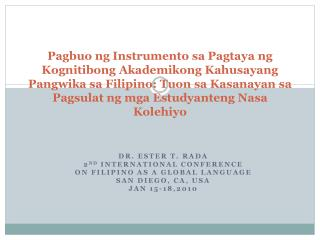 Dr. Ester T.  Rada 2 nd  International Conference  on Filipino as a Global Language San Diego, CA, USA   Jan 15-18,2010